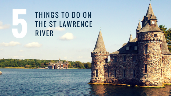 things to do on St Lawrence River